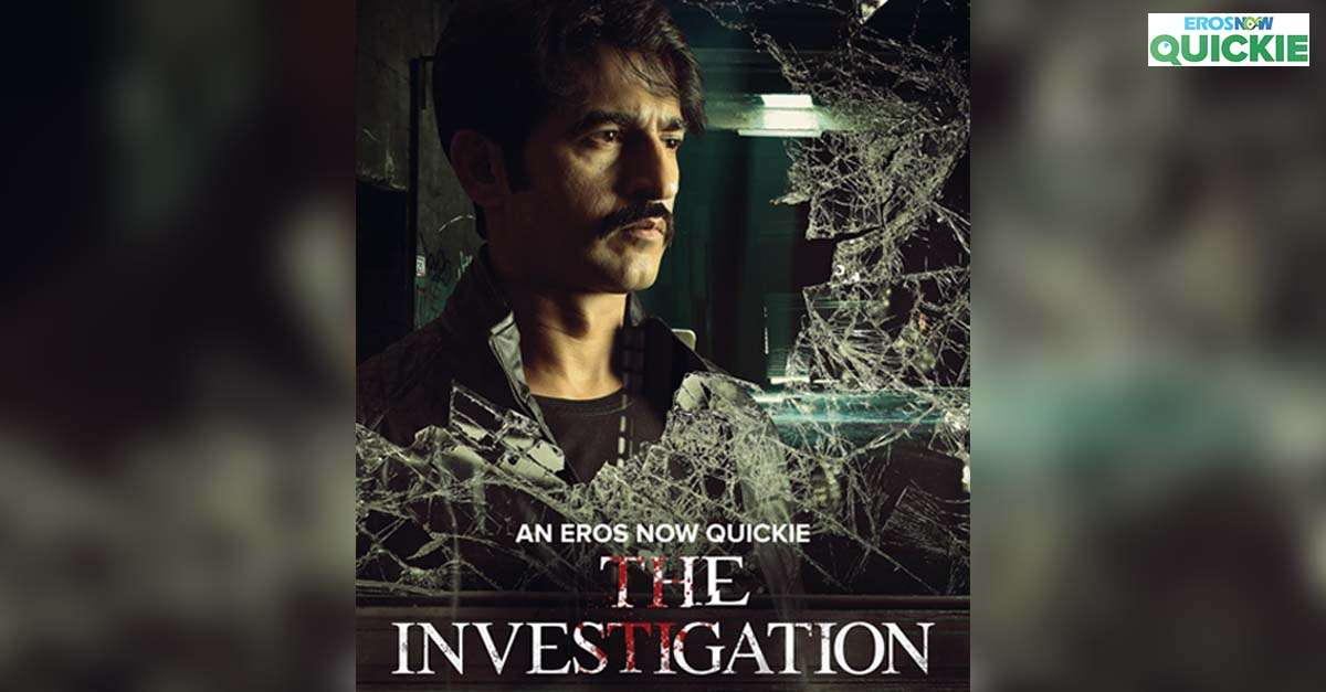The Investigation Eros Now Quickie Hitesh Tejwani